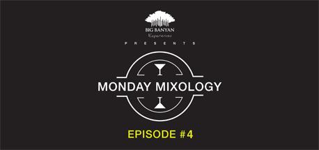 Monday Mixology: Episode 4