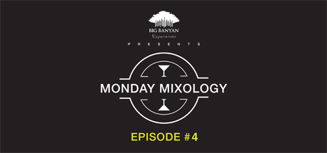 Monday Mixology: Episode 4
