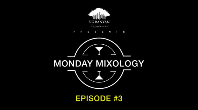 Monday Mixology : Episode 3