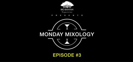 Monday Mixology : Episode 3