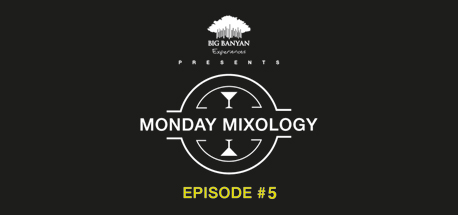 Monday Mixology: Episode 5