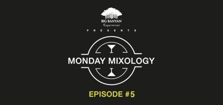 Monday Mixology: Episode 5