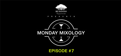 Monday Mixology: Episode 7