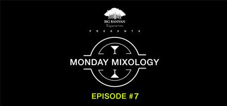 Monday Mixology: Episode 7