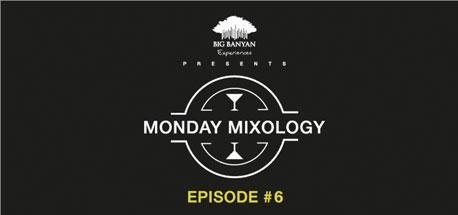 Monday Mixology: Episode 6