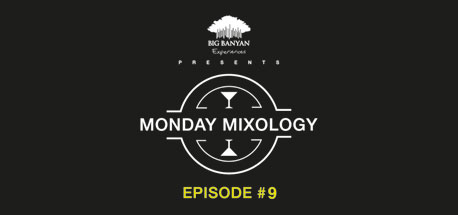 Monday Mixology: Episode 9