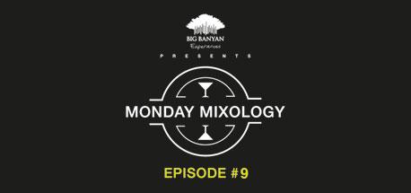 Monday Mixology: Episode 9